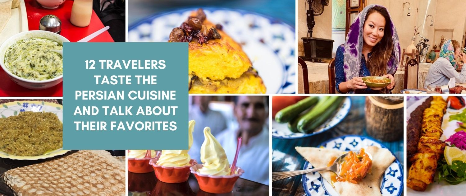 12 Travelers Taste the Persian Cuisine and Talk about Their Favorites